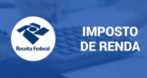 Imposto de Renda 2022 - Tabela, Declaração, Restituição e Alíquotas.